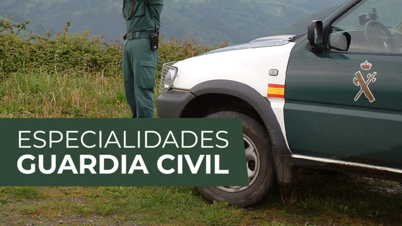 ESPECIALIDADES GUARDIA CIVIL OPOSICIONES